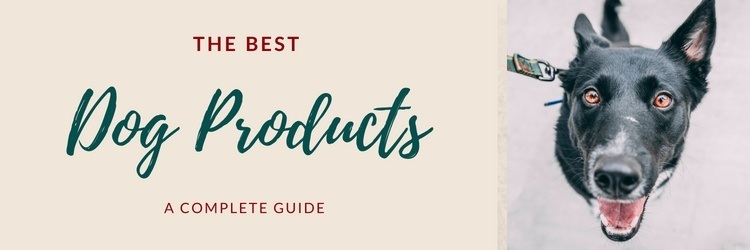 MHL Guide to the Best Dog Products